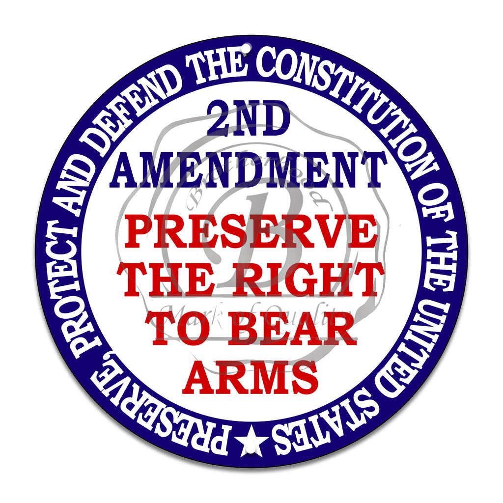 Second Amendment Preserving The Right To Bear Arms 11.75 Inch Circle Aluminum Sign