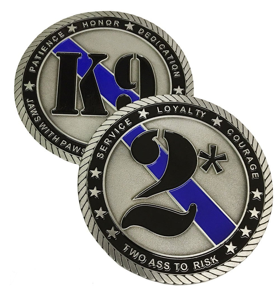3 Inch Two Ass To Risk Challenge Coin for Law Enforcement - K-9 Officers