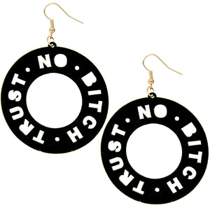 Black Trust No Bitch Round Cutout Letter Earrings