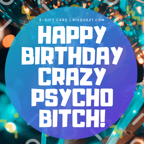 Happy Birthday Crazy Psycho | Girl eGift Card