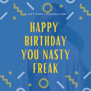 Happy Birthday Nasty Freak | Girl E-Gift Card