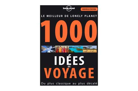 1000 idees de voyage lonely planet