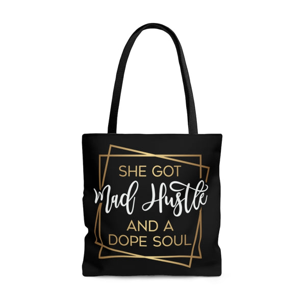 She Got Made Hustle and a Dope Soul Tote Bag