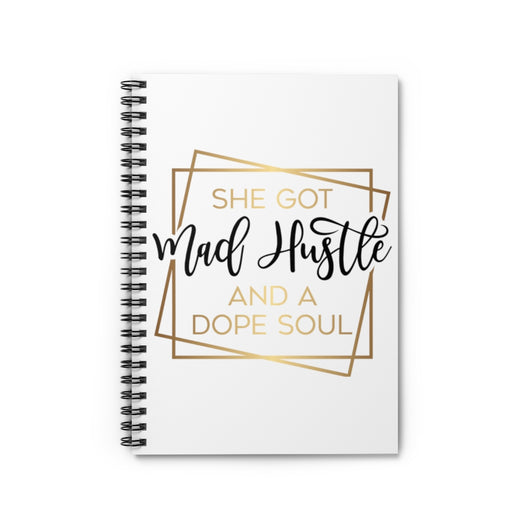 She Got Mad Hustle and a Dope Soul Spiral Notebook - Ruled Line