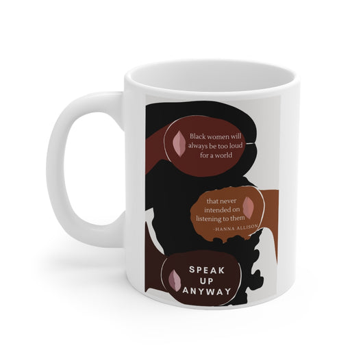 Speak Up Anyway Mug