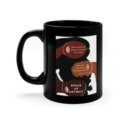 Speak Up Anyway Black Mug