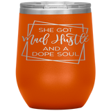 She Got Mad Hustle and a Dope Soul Wine Tumbler