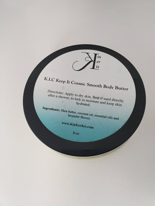 K.I.C. ~ Keep It Cosmic Smooth Butter