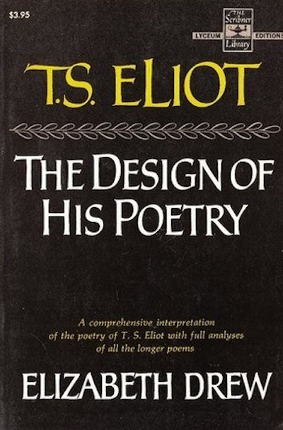 T.S. Eliot: The Design of His Poetry