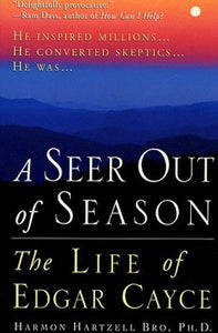 A seer out of season: The life of Edgar Cayce
