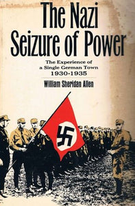 The Nazi Seizure of Power: The Experience of a Single German Town