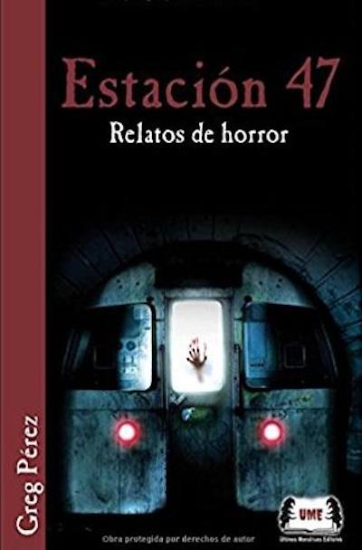 Estación 47: Relatos de horror