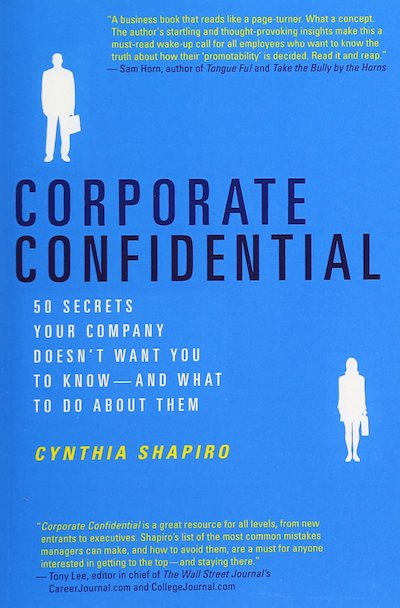 Corporate Confidential: 50 secrets your company doesn't want you to know and what to do about them