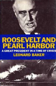 Roosevelt and Pearl Harbor: A great president in a time of crisis