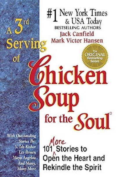 A 3rd serving of chicken soup for the soul: 101 more stories to open the heart and rekindle the spirit