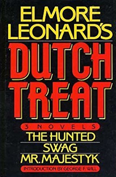 Elmore Leonard's Dutch Treat: Three Novels, the Hunted, Swag, Mr. Majestyk