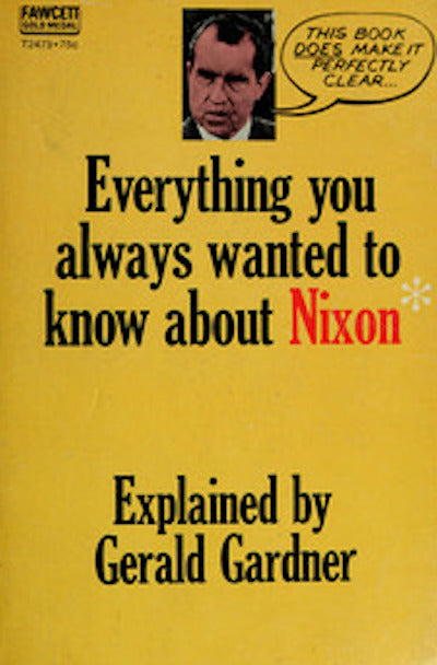 Everything you always wanted to know about Nixon