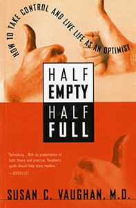 Half empty, half full: The psychological roots of optimism