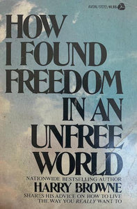 How I found freedom in an unfree world: A handbook for personal liberty
