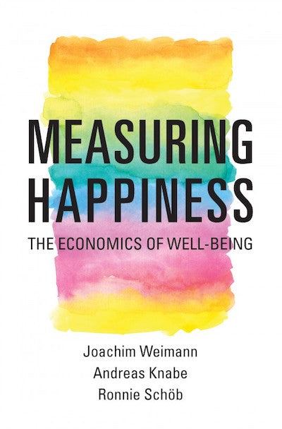 Measuring happiness: The economics of well-being