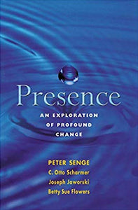 Presence: Human purpose and the field of future