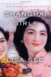 Shanghai Girls (Shanghai Girls #1)