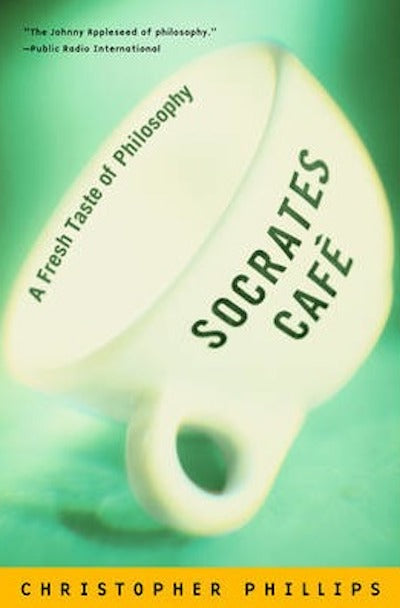 Socrates Cafe: A fresh taste of philosophy