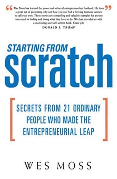 Starting from scratch: Secrets from 21 ordinary people who made the entrepreneurial leap