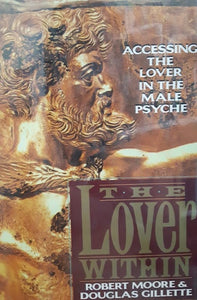 The lover within: Accessing the lover in the male psyche