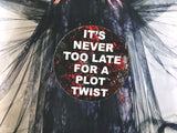 It's Never Too Late for a Plot Twist 3 Inch Round Vinyl Sticker