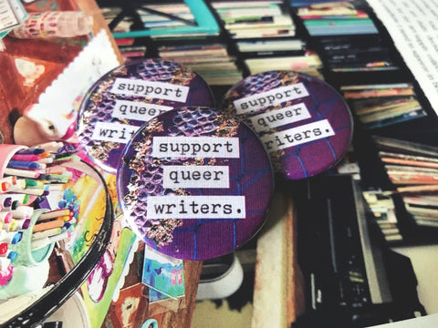 "Support Queer Writers 1.5"" Pin-Back Button"