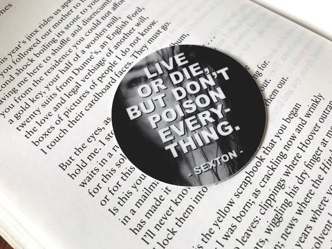 Live Or Die, But Don't Poison Everything 2 Inch Overlay Vinyl Sticker