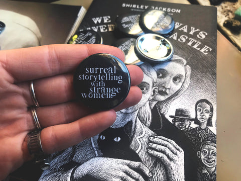 "Surreal Storytelling with Strange Women 1.5"" Pin Back Button"