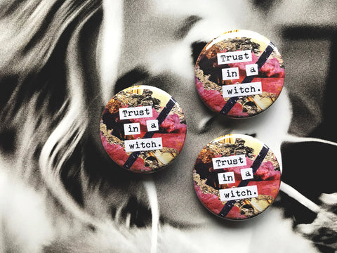 Trust in a Witch 1.5 Inch Pin Back Button