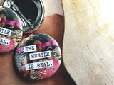The Hustle Is Real 1.5 Inch Pin Back Button