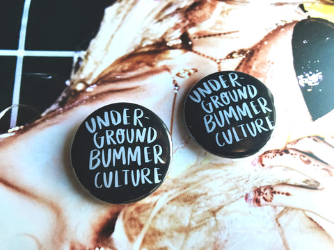 Underground Bummer Culture 1.5 Inch Pin-Back Button