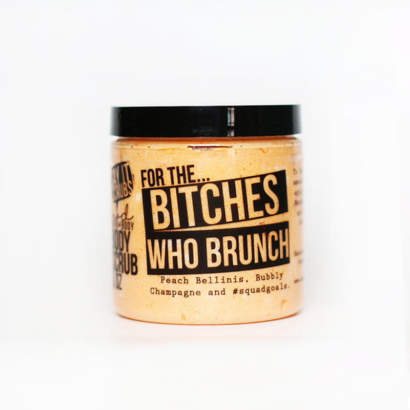 Bitches Who Brunch Body Scrub