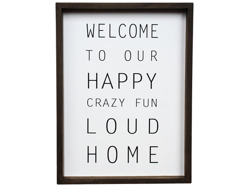 Welcome to our happy crazy fun loud home sign