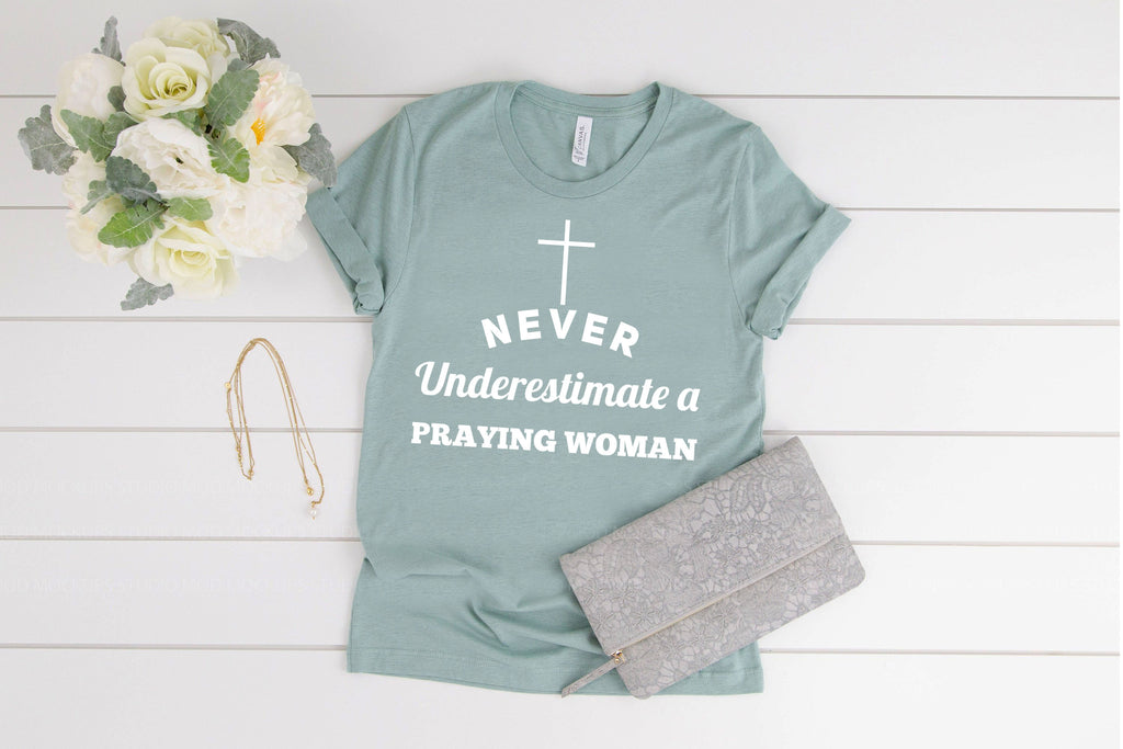 Never Underestimate A Praying Woman