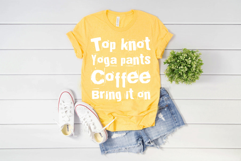 Top Knot, Yoga Pants, Coffee, Bring It On