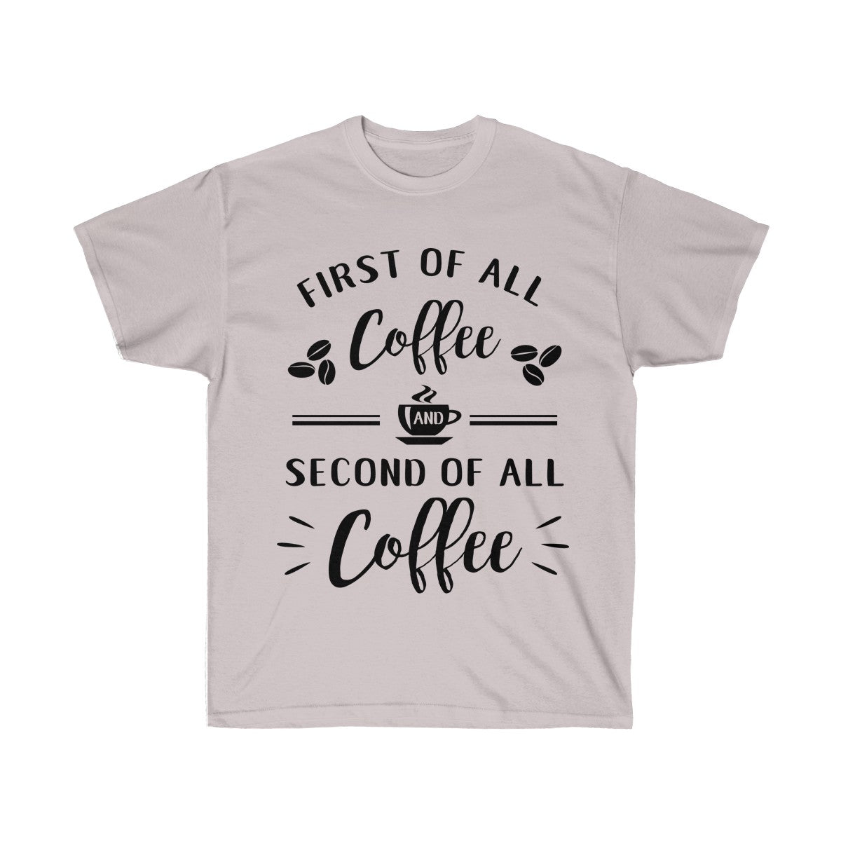 First Of All Coffee, Second Of All Coffee