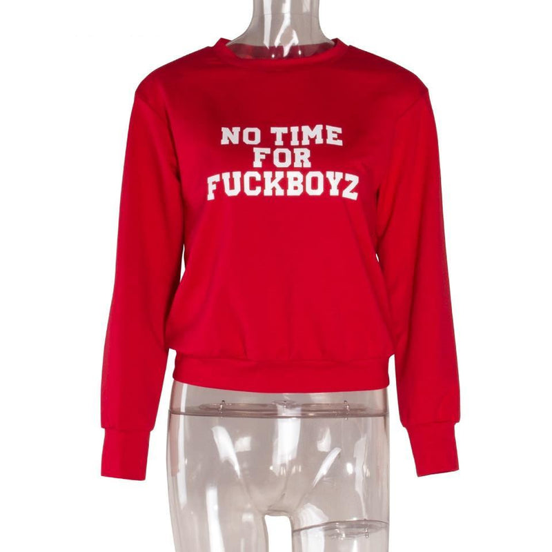 NO TIME FOR FUCKBOYZ SWEATSHIRT