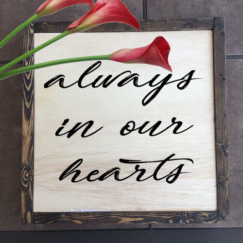 Always in our hearts sign