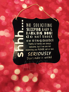"""Shhh...No Soliciting Sign"""