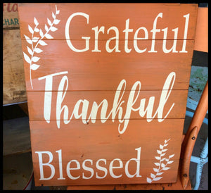 Grateful Thankful Blessed - The Weathered Shed