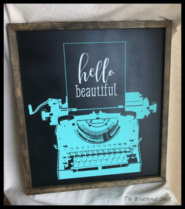 Typewriter - Hello Beautiful - The Weathered Shed