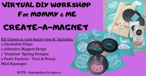 Virtual Workshop - Mommy & Me Create-A-Magnet