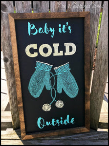 Baby It's Cold Outside - The Weathered Shed