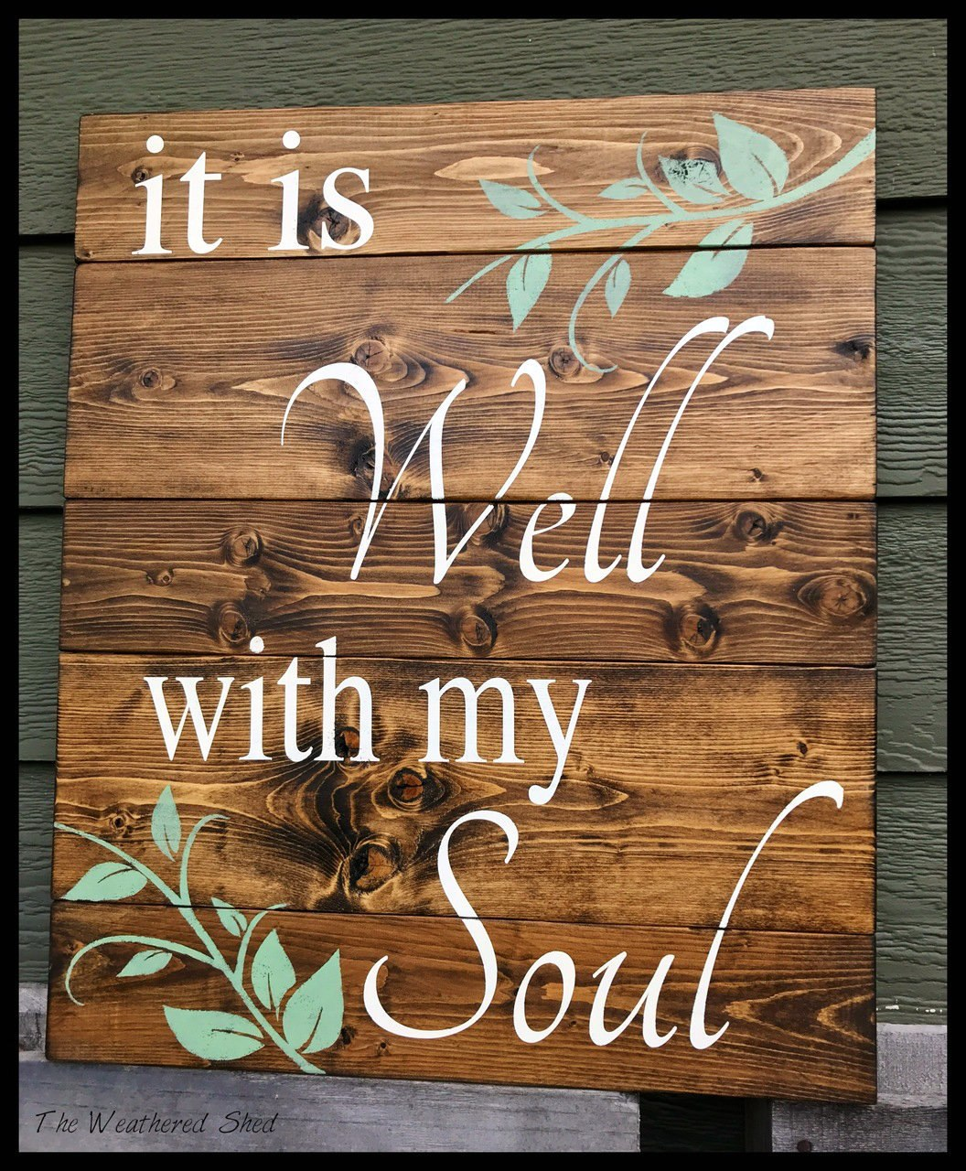 It Is Well With My Soul - The Weathered Shed