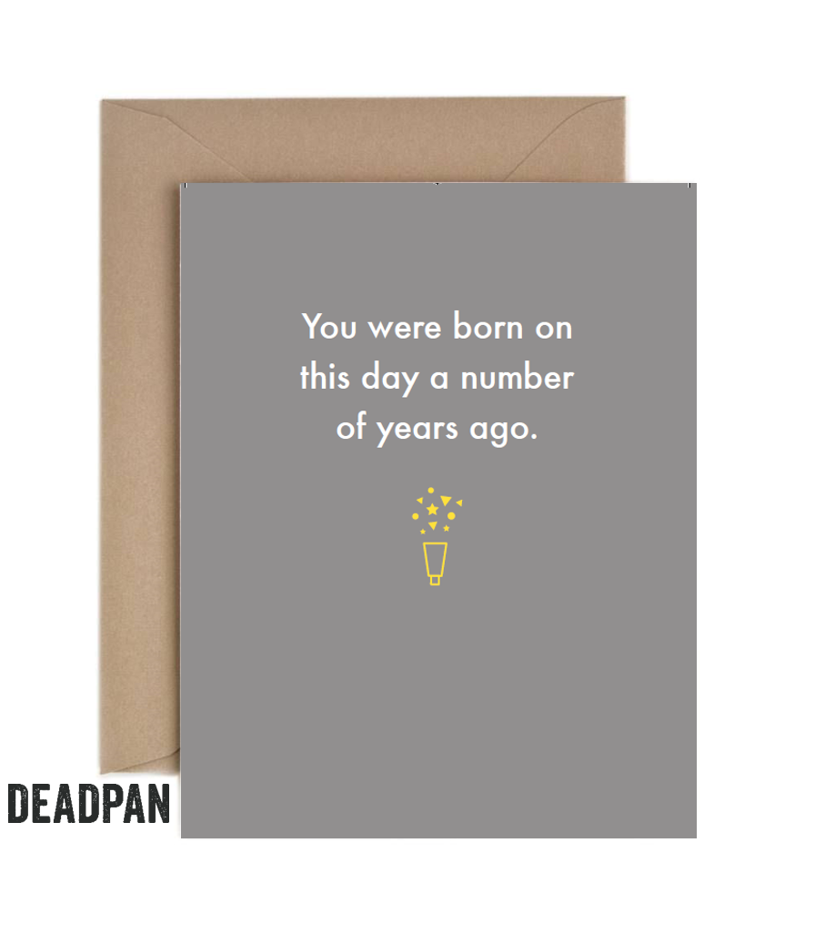 You were born on this day a number of years ago